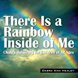 There Is a Rainbow Inside of Me, Debra Ann Healey, 1478722398