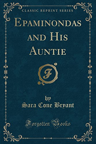 Epaminondas and His Auntie (Classic Reprint)