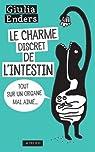 Le charme discret de l'intestin : Tout sur un organe mal aimé par Enders