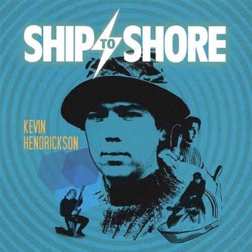 Kevin Hendrickson's Ship to Shore CD