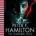 The Temporal Void | Livre audio Auteur(s) : Peter F. Hamilton Narrateur(s) : John Lee