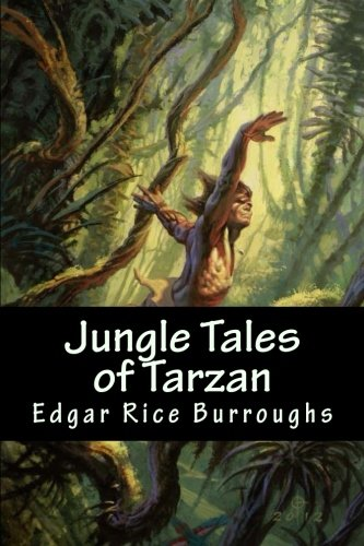 Jungle Tales of Tarzan (Volume 6) PDF