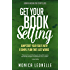 Get Your Book Selling: Jumpstart Your Sales With a Simple Plan That Just Works (Growth Hacking For Storytellers #7)