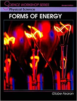 Science workshop seriesphysical science forms of energy se globe science workshop seriesphysical science forms of energy se globe 9780130233929 amazon books fandeluxe Choice Image