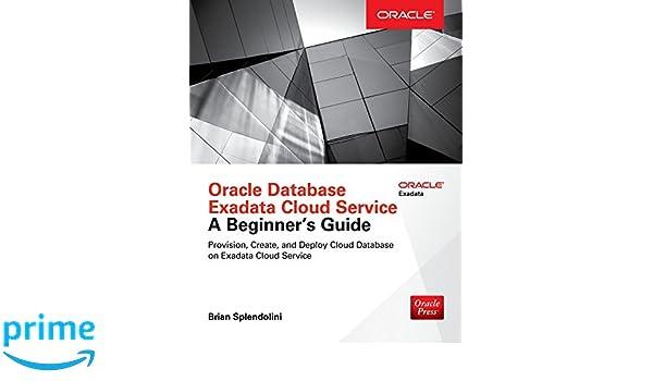 oracle database exadata cloud service a beginner s guide rh amazon com Exadata vs Netezza exadata student guide