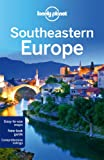 Lonely Planet Southeastern Europe 1st Ed.: 1st Edition
