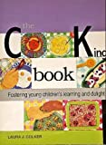 The Cooking Book : Fostering Young Children's Learning and Delight, Colker, Laura J., 1928896200