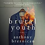 Brutal Youth: A Novel | Anthony Breznican
