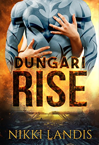 Dungari Rise: A Sci-Fi Erotic Romance & Post-Apocalyptic Story of Survival by [Landis, Nikki]