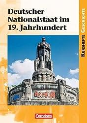 Kurshefte Geschichte: Deutscher Nationalstaat im 19. Jahrhundert: Schülerbuch