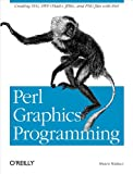 Perl Graphics Programming: Creating SVG, SWF (Flash), JPEG and PNG files with Perl