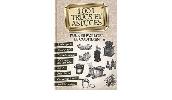 1001 Trucs Et Astuces Pour Se Faciliter Le Quotidien Brozinska