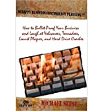 Scrappy Business Contingency Planning: How to Bullet-Proof Your Business and Laugh at Volcanoes, Tornadoes, Locust Plagues, and Hard Drive Crashes (Paperback) - Common