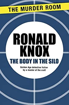 The Body in the Silo by [Knox, Ronald]