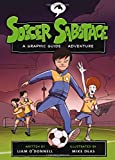 Soccer Sabotage, Liam O'Donnell, 1551438844