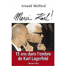 MERCI KARL : 15 ANS DANS L'OMBRE DE KARL LAGERFELD
