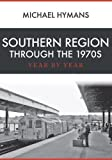 Southern Region Through the 1970s: Year by Year