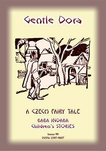 GENTLE DORA - A Czech Folk Tale: Baba Indaba Children's Stories - Issue 99