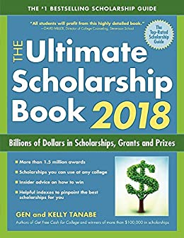 Download for free The Ultimate Scholarship Book 2018: Billions of Dollars in Scholarships, Grants and Prizes