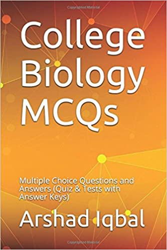 College biology mcqs multiple choice questions and answers quiz college biology mcqs multiple choice questions and answers quiz tests with answer keys arshad iqbal 9781549626548 amazon books fandeluxe Choice Image