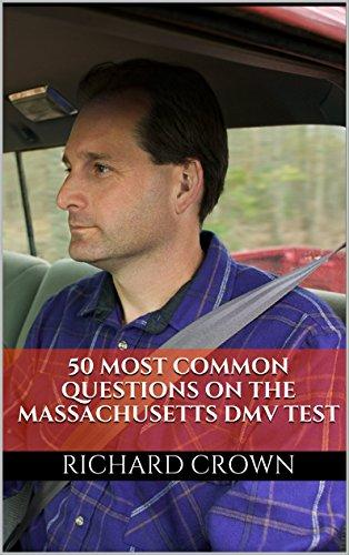 Pass Your Massachusetts DMV Test Guaranteed! 50 Real Test Questions! Massachusetts DMV Practice Test Questions