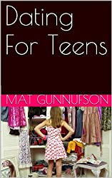 Dating For Teens: Dating For Success (English Edition)