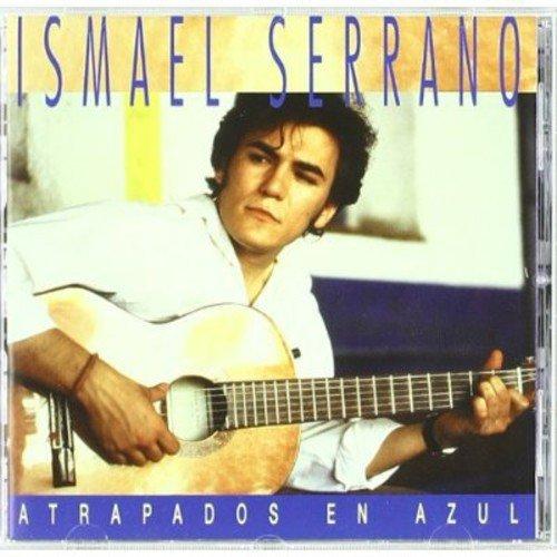Ismael Serrano - Atrapados En Azul By Ismael Serrano (1997-06-03) - Zortam Music