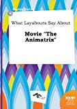 What Layabouts Say about Movie the Animatrix