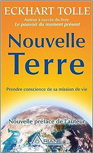 Nouvelle Terre - Prendre conscience de sa mission de vie -livre-carrière-créativité-confiance-booster-livres pour-stress-15 livre indispensables-devoloppement personnel-réussite-meilleur-change-vie-livres inspirant-atteindre-objectif-entrepreneur-eta-esprit