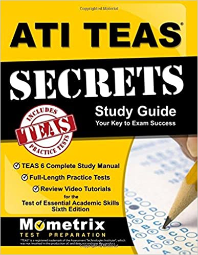 Book ATI TEAS Secrets Study Guide: TEAS 6 Complete Study Manual, Full-Length Practice Tests, Review Video Tutorials for the Test of Essential Academic Skills, Sixth Edition