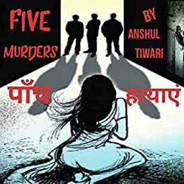 Five Murders (Hindi): Love Story With Gang Rape Conclusion (Hindi Edition)
