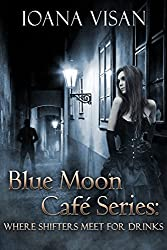 Blue Moon Café Series: Where Shifters Meet for Drinks
