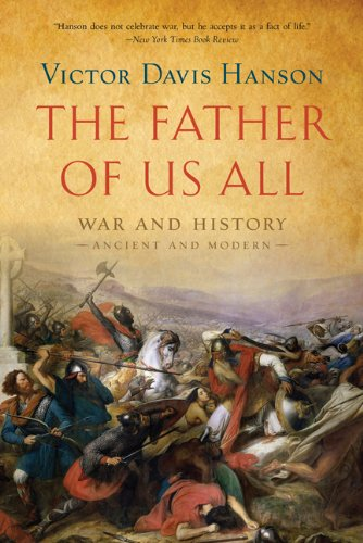Read Online The Father of Us All: War and History, Ancient and Modern ebook