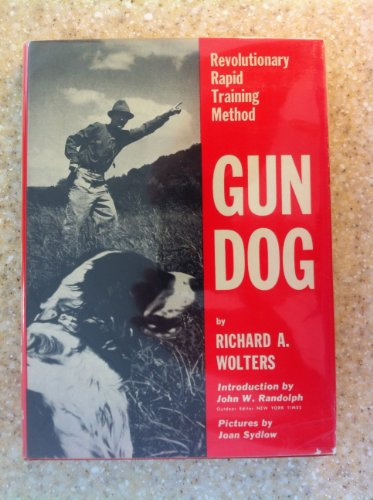 Gun Dog: Revolutionary Rapid Training Method (Training Revolutionary)