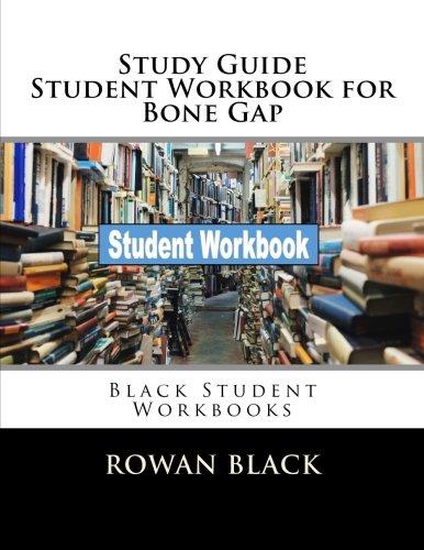 Study Guide Student Workbook for Bone Gap: Black Student Workbooks