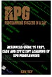 RPG Programming success in a day: Beginners guide to fast, easy and efficient learning of RPG...