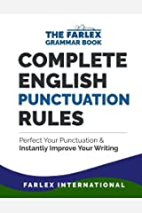 Complete English Punctuation Rules: Perfect Your Punctuation and Instantly Improve Your Writing (The Farlex Grammar Book) (Volume 2) Paperback