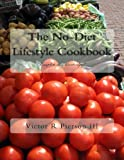 The No-Diet Lifestyle Cookbook, Victor Pierson, 1490498052