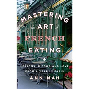 Mastering the Art of French Eating Audiobook