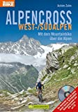 Alpencross West-/Südalpen: Mit dem Mountainbike über die Alpen (Mountainbiketouren)