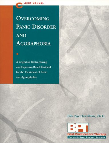 Overcoming Panic Disorder and Agoraphobia - Client Manual (Best Practices for Therapy Series)