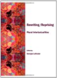 Rewriting/reprising: Plural Intertextualities, Georges Letissier, 1443813885