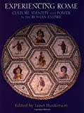 img - for By Janet Huskinson - Experiencing Rome: Culture, Identity and Power in the Roman Empire book / textbook / text book