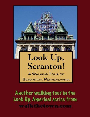 - A Walking Tour of Scranton, Pennsylvania (Look Up, America!)