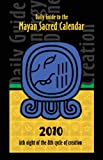 2010 Daily Guide to the Mayan Sacred Calendar, Majorowski Karen, 0979081033