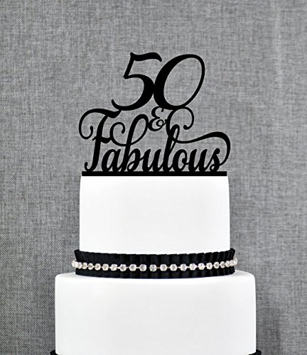 50 and Fabulous Birthday Topper Classy 50th Birthday Topper