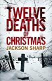 """Twelve Deaths of Christmas"" av Jackson Sharp"