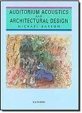 Auditorium Accoustics and Architectural Design, Michael Barron, 0419177108