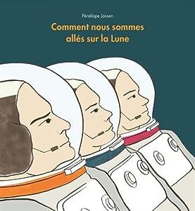 """Afficher """"Comment nous sommes allés sur la lune"""""""