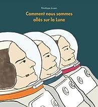 Comment nous sommes allés sur la Lune par Pénélope Jossen